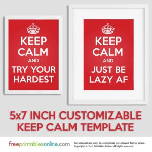 Free Personalizable 5×7 Keep Calm Template
