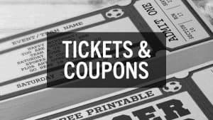 Printable Tickets and Coupons