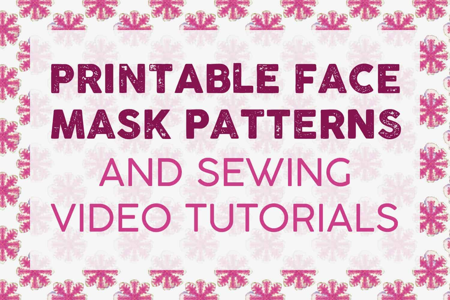 Free Printable Face Mask Patterns Roundup Free Printables Online